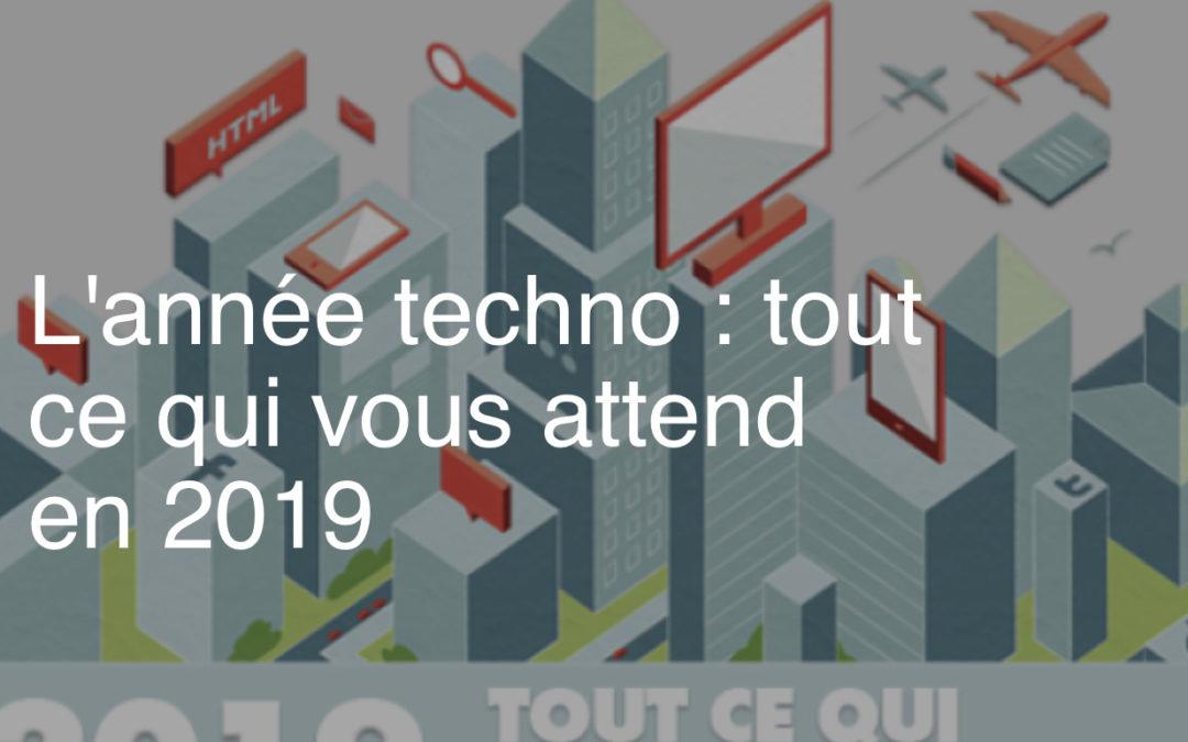 L'année techno : tout ce qui vous attend en 2019